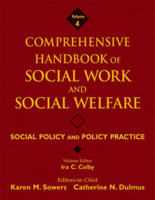 Comprehensive Handbook of Social Work and Social Welfare: Social Policy and Policy Practice v. 4 av Karen Sowers (Innbundet)