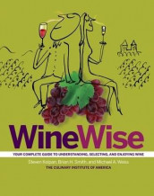Winewise av Steven Kolpan, Brian H. Smith, The Culinary Institute of America (CIA) og Michael A. Weiss (Innbundet)