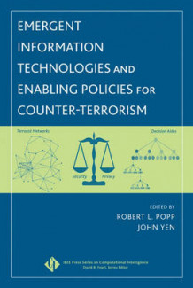 Emergent Information Technologies and Enabling Policies for Counter Terrorism (Innbundet)