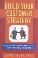 Build Your Customer Strategy av James G. Barnes (Innbundet)