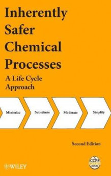 Inherently Safer Chemical Processes av Center for Chemical Process Safety (CCPS) (Innbundet)