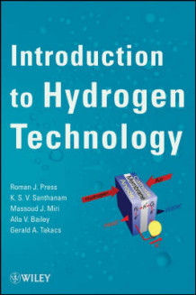Introduction to Hydrogen Technology av Roman J. Press, Alla V. Bailey, Massoud J. Miri, K.S.V. Santhanam og Gerald A. Takacs (Innbundet)
