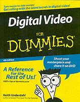 Digital Video For Dummies av Keith Underdahl (Heftet)