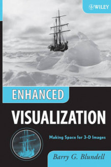 Enhanced Visualization av Barry G. Blundell (Innbundet)