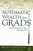 Automatic Wealth for Grads... and Anyone Else Just Starting Out av Michael Masterson (Innbundet)