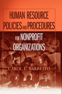 Human Resource Policies and Procedures for Nonprofit Organizations av Carol L. Barbeito (Heftet)