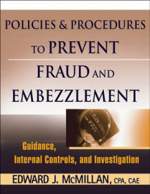 Fraud and Embezzlement Policies and Procedures av Edward J. McMillan (Heftet)