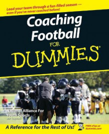 Coaching Football for Dummies av The National Alliance of Youth Sports (Heftet)