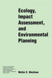 Ecology, Impact Assessment and Environmental Planning av Walter E. Westman (Heftet)