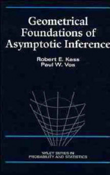 Geometrical Foundations of Asymptotic Inference av Robert E. Kass og Paul W. Vos (Innbundet)