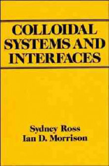 Colloidal Systems and Interfaces av Sydney Ross og Ian Douglas Morrison (Innbundet)