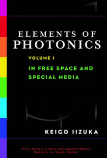 Elements of Photonics: In Free Space and Special Media av Keigo Iizuka (Innbundet)