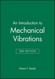 An Introduction to Mechanical Vibrations av Robert F. Steidel (Heftet)