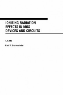 Ionizing Radiation Effects in Metal-oxide Semiconductor Devices and Circuits (Innbundet)