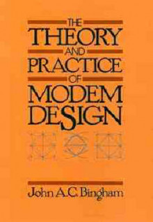 The Theory and Practice of Modern Design av John A.C. Bingham (Innbundet)