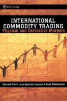 International Commodity Trading av Ephraim A. Clark, Jean Baptiste Lesourd og Rene Thieblemont (Innbundet)