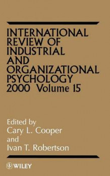 International Review of Industrial and Organizational Psychology 2000: Vol. 15 av C. L. Cooper (Innbundet)