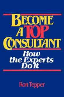 Become a Top Consultant av Ron Tepper (Heftet)