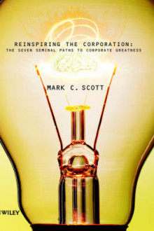 Reinspiring the Corporation av Mark C. Scott (Innbundet)