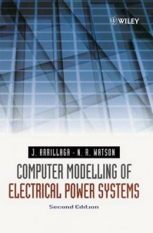 Computer Modelling of Electrical Power Systems av Jos Arrillaga og Neville R. Watson (Innbundet)