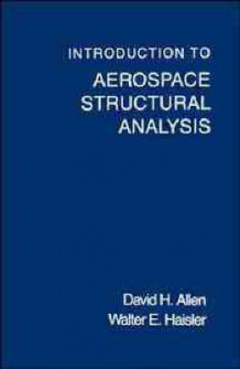 Introduction to Aerospace Structural Analysis av David H. Allen og Walter E. Haisler (Heftet)