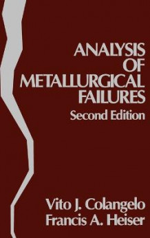 Analysis of Metallurgical Failures av Vito J. Colangelo og F. A. Heiser (Innbundet)