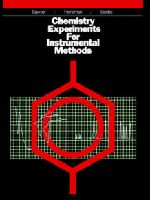 Chemistry Experiments for Instrumental Methods av Donald T. Sawyer, William R. Heineman og Janice M. Beebe (Heftet)