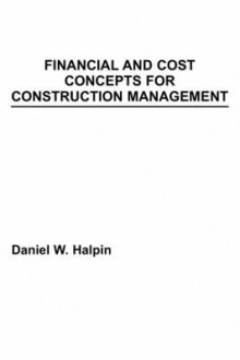 Financial and Cost Concepts for Construction Management av Daniel W. Halpin (Heftet)