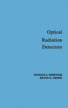 Optical Radiation Detectors av Eustace L. Dereniak og D.G. Crowe (Innbundet)