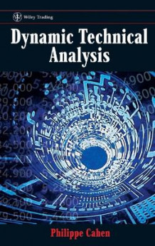 Dynamic Technical Analysis av Philippe Cahen (Innbundet)