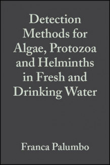 Detection Methods for Algae, Protozoa and Helminths in Fresh and Drinking Water av Osvaldo Conio (Innbundet)