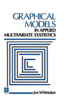 Graphical Models in Applied Multivariate Statistics av J. Whittaker (Innbundet)