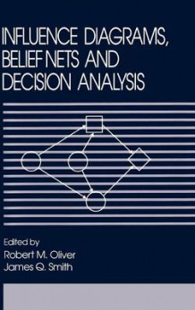 Influence Diagrams, Belief Nets and Decision Analysis (Innbundet)