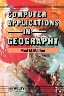 Computer Applications in Geography av P.M. Mather (Heftet)