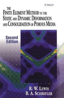 The Finite Element Method in the Static and Dynamic Deformation and Consolidation of Porous Media av Roland W. Lewis og B. A. Schrefler (Innbundet)