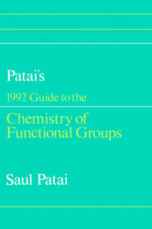 Guide to the Chemistry of Functional Groups 1992 av Saul Patai (Innbundet)