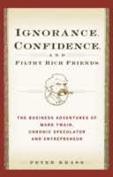Ignorance, Confidence, and Filthy Rich Friends av Peter Krass (Innbundet)