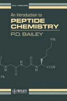 An Introduction to Peptide Chemistry av P. D. Bailey (Heftet)