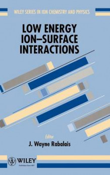 Current Topics in Ion Chemistry and Physics: Low Energy Ion-surface Interactions v. 3 (Innbundet)