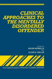 Clinical Approaches to the Mentally Disordered Offender (Innbundet)