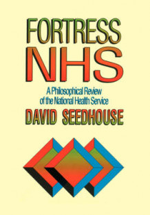 Fortress NHS av David Seedhouse (Heftet)