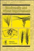 Evaluation and Utilization of Biodiversity in Wild Relatives and Primative Forms for Wheat Improvement (Innbundet)