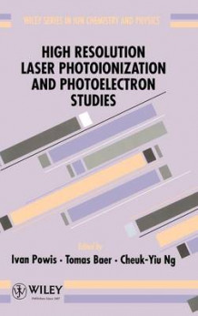 High Resolution Laser Photoionization and Photoelectron Studies (Innbundet)
