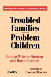 Troubled Families-Problem Children av Martin Herbert og Carolyn Webster-Stratton (Heftet)