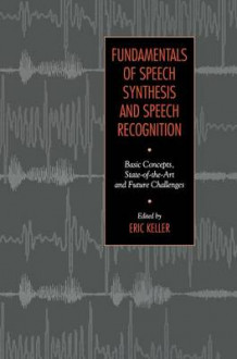 Fundamentals of Speech Synthesis and Speech Recognition (Innbundet)