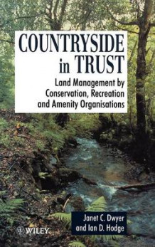 Countryside in Trust av Janet Dwyer og Ian Hodge (Innbundet)