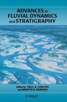 Advances in Fluvial Dynamics and Stratigraphy (Innbundet)