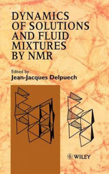 Dynamics of Solutions and Fluid Mixtures by NMR (Innbundet)