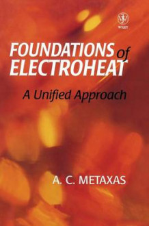 Foundations of Electroheat av A. C. Metaxas (Innbundet)
