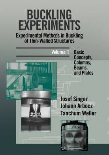 Buckling Experiments: Experimental Methods in Buckling of Thin-walled Structures - Basic Concepts, Columns, Beams and Plates v. 1 av J. Singer, J. Arbocz og T. Weller (Innbundet)